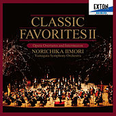 Play & Download Classic Favorites II: Opera Overtures and Intermezzos by Yamagata Symphony Orchestra | Napster