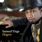 Play & Download Hagere by Samuel Yirga | Napster