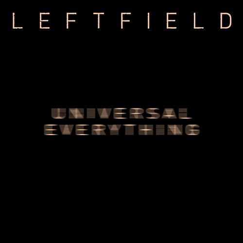 Play & Download Universal Everything by Leftfield | Napster