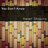 You Don't Know by Helen Shapiro