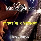 Play & Download Mort aux vaches by Jorge Reyes | Napster