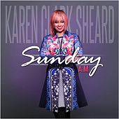 Sunday A.M. - Single von Karen Clark-Sheard