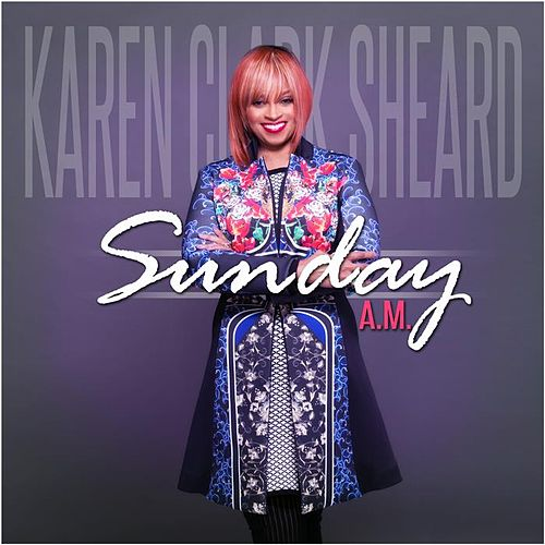 Play & Download Sunday A.M. - Single by Karen Clark-Sheard | Napster