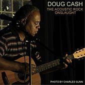 Play & Download The Acoustic Rock Onslaught by Doug Cash | Napster
