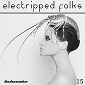 Electripped Folks, 15 by Various Artists