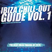 Play & Download Ibiza Chill-Out Guide, Vol. 1 by Various Artists | Napster