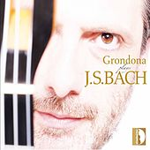 Play & Download Grondona Plays J. S. Bach by Stefano Grondona | Napster