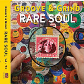 Rare Soul: Groove & Grind 1963-1973 by Various Artists