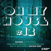 Play & Download Oh My House #12 by Various Artists | Napster