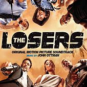 Play & Download The Losers: Original Motion Picture Soundtrack by John Ottman | Napster