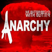 Play & Download Anarchy by We Butter The Bread With Butter | Napster