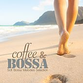 Play & Download Coffee & Bossa (Soft Bossa Melodies Selection) by Various Artists | Napster