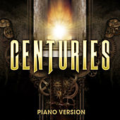 Play & Download Centuries (Piano Version) by Piano Music Masters | Napster