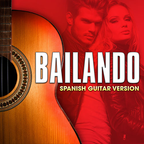 Bailando (Spanish Guitar Version) by Guardz of Spanish Guitars