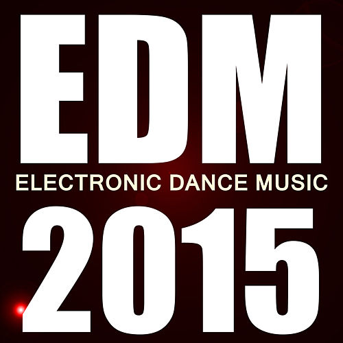 Edm 2015 by Various Artists