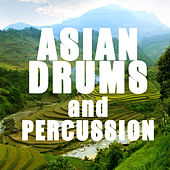 Play & Download Asian Drums and Percussion by Various Artists | Napster