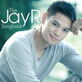 Play & Download The Jay R Songbook by Jay R | Napster