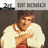 Play & Download 20th Century Masters: The Millennium Collection... by Burt Bacharach | Napster