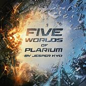 Play & Download Five Worlds of Plarium by Jesper Kyd | Napster