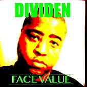 Play & Download Face Value by Dividen | Napster