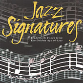Play & Download Jazz Signatures: Trademark Tunes From The Golden.. by Various Artists | Napster