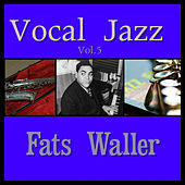 Play & Download Vocal Jazz Vol. 5 by Fats Waller | Napster