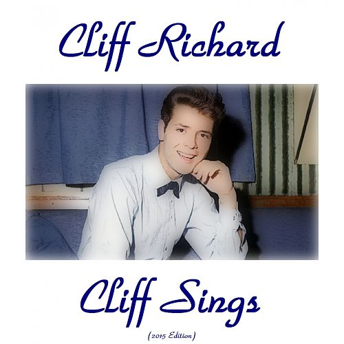 Cliff Sings (2015 Edition All Tracks Remastered) by Cliff Richard