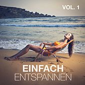 Play & Download Einfach entspannen, Vol. 1 by Entspannungsmusik | Napster