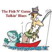 Play & Download The Fish N' Game Talkin' Blues by Dusty Drake | Napster