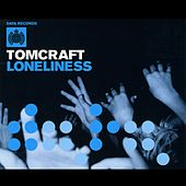 Play & Download Loneliness by Tomcraft | Napster