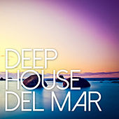 Play & Download Deep House Del Mar by Various Artists | Napster