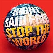 Stop The World by Right Said Fred