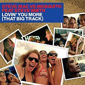 Play & Download Lovin' You More (That Big Track) by Steve Mac | Napster