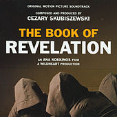 Play & Download The Book of Revelation by Cezary Skubiszewski | Napster