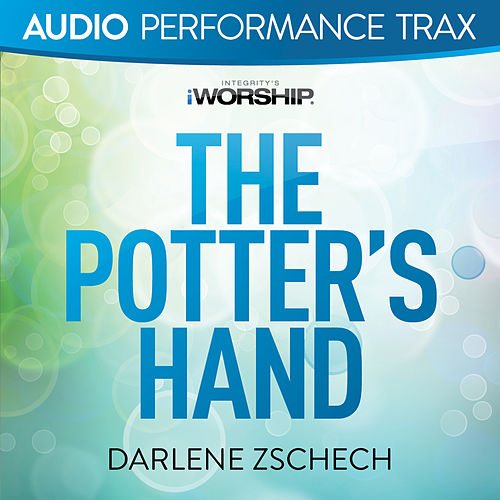 Play & Download The Potter's Hand by Darlene Zschech | Napster