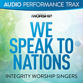 Play & Download We Speak to Nations by The Integrity Worship Singers | Napster