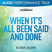 Play & Download When It's All Been Said and Done by Robin Mark | Napster