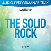 Play & Download The Solid Rock by 4 Him | Napster