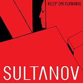 Keep On Running by Sultanov