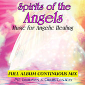 Play & Download Spirits of the Angels: Music for Angelic Healing by Chris Conway | Napster