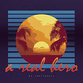 Play & Download A Real Hero by Smallpools | Napster