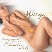 Milk Spa, Vol. 2 (Dreamy Chillout and Relax Music for Divine Love) by Various Artists