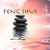 Feng Shui: Serenity Healing Music and Relaxing Songs for Therapy, Wellness, Relax and Fengshui Meditation by Feng Shui