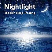 Nightlight: Toddler Sleep Training, Go to Sleep Lullaby Songs for Babies by Naptime Toddlers Music Collection