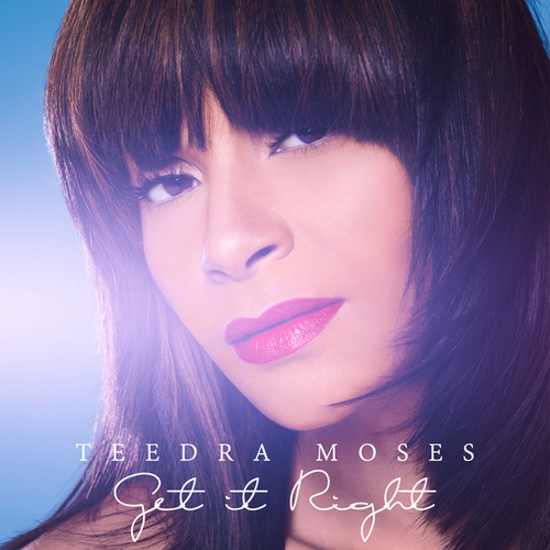Get It Right by Teedra Moses