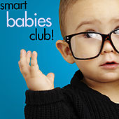 Play & Download Smart Babies Club! by Various Artists | Napster