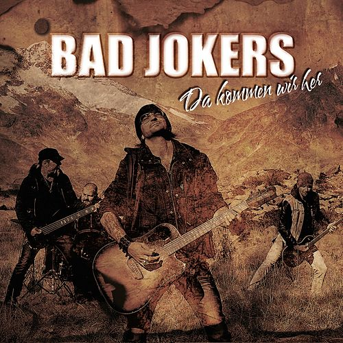 Play & Download Da kommen wir her by Bad Jokers | Napster