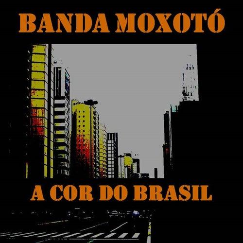 A Cor do Brasil von Banda Moxotó