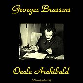 Oncle Archibald (Remastered 2015) by Georges Brassens