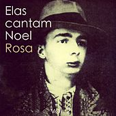 Play & Download Elas Cantam Noel Rosa, Vol. 2 by Various Artists | Napster